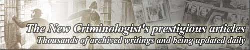 New Criminologist's prestigious articles - thousands of archived writings an being updated daily.